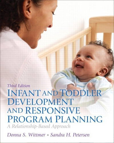9780132869942: Infant and Toddler Development and Responsive Program Planning: A Relationship-Based Approach (3rd Edition)