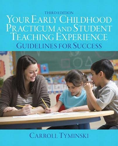 9780132869959: Your Early Childhood Practicum and Student Teaching Experience: Guidelines for Success (3rd Edition)