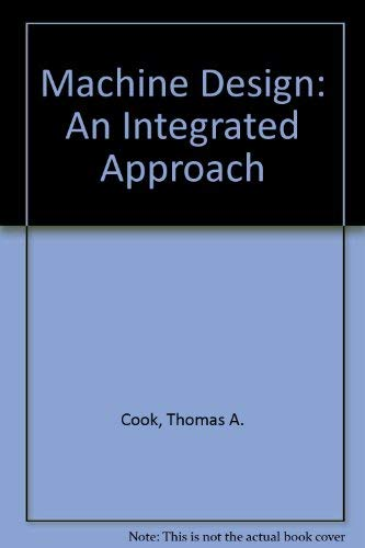 9780132874342: Machine Design: An Integrated Approach