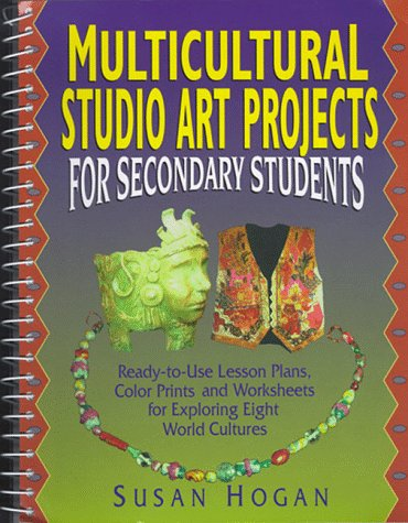 9780132874427: Multicultural Studio Art Projects for Secondary Students: Ready-To-Use Lesson Plans, Color Prints and Worksheets for Exploring Eight World Cultures