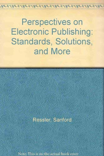 9780132874915: Perspectives on Electronic Publishing: Standards, Solutions, and More