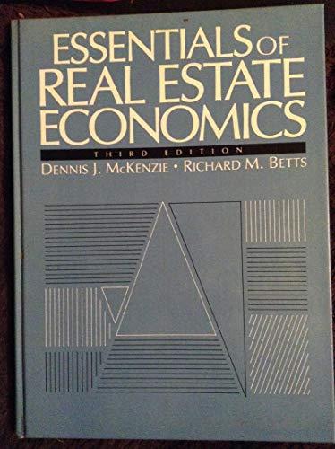 Essentials of Real Estate Economics: McKenzie, Dennis J.