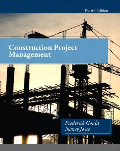Construction Project Management: Gould, Frederick E.; Joyce, Nancy