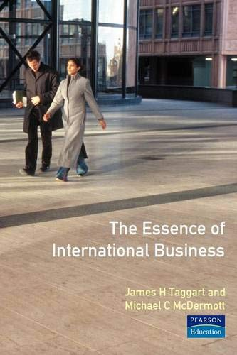 Essence of International Business, The: Jim Taggart; Mike McDermott; James H. Tagart