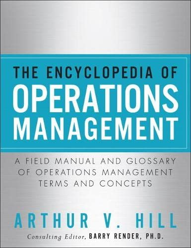 9780132883702: The Encyclopedia of Operations Management: A Field Manual and Glossary of Operations Management Terms and Concepts