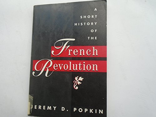 9780132884242: A Short History of the French Revolution
