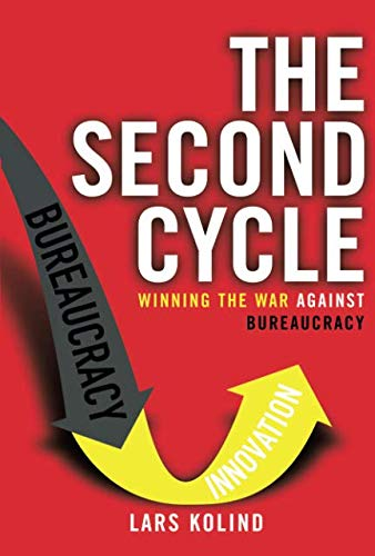 The Second Cycle: Winning the War Against Bureaucracy (paperback): Kolind, Lars