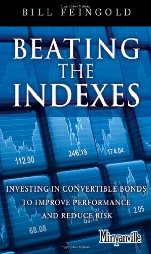9780132885942: Beating the Indexes: Investing in Convertible Bonds to Improve Performance and Reduce Risk (Minyanville Media)