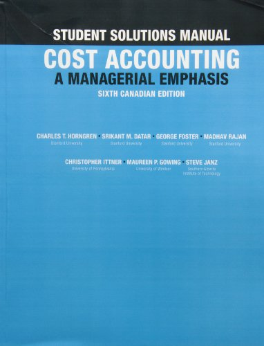 9780132886673: Student Solutions Manual for Cost Accounting: A Managerial Emphasis, Sixth Canadian Edition