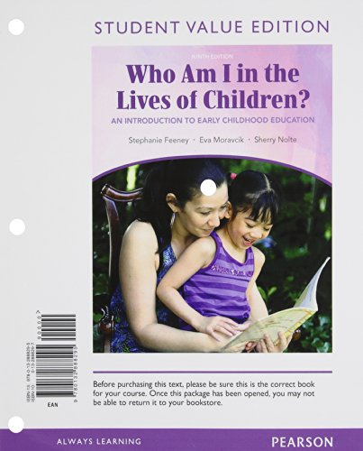 9780132888295: Who Am I in the Lives of Children? An Introduction to Early Childhood Education, Student Value Edition (9th Edition)