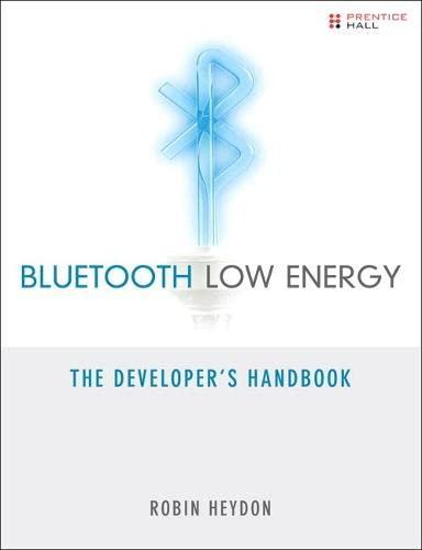 9780132888363: Bluetooth Low Energy: The Developer's Handbook