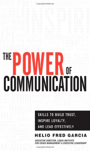 9780132888844: Power of Communication,The: Skills to Build Trust, Inspire Loyalty, and Lead Effectively