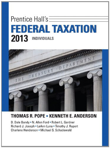 Prentice Hall's Federal Taxation 2013 Individuals (26th Edition) (Prentice Hall's Federal Taxation Individuals) (9780132891370) by Thomas R. Pope; Kenneth E. Anderson
