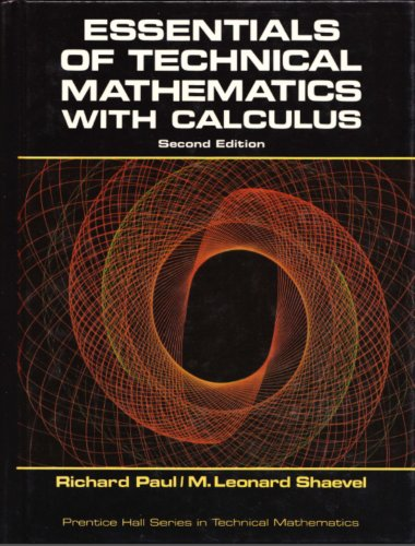 9780132891998: Essentials of technical mathematics with calculus (Prentice-Hall series in technical mathematics)