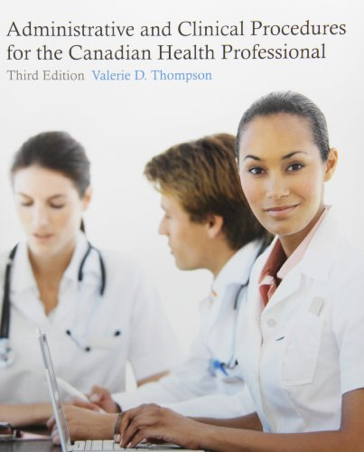9780132892551: Administrative and Clinical Procedures for the Canadian Health Professional (3rd Edition) [Paperback]