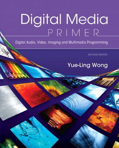 9780132893503: Digital Media Primer: Digital Audio, Video, Imaging and Multimedia Programming