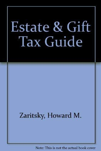 9780132894470: Estate & Gift Tax Guide [Paperback] by Zaritsky, Howard M.
