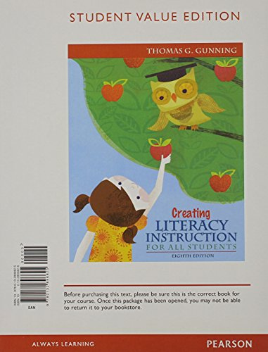 Creating Literacy Instruction for All Students, Student Value Edition (8th Edition): Gunning, ...