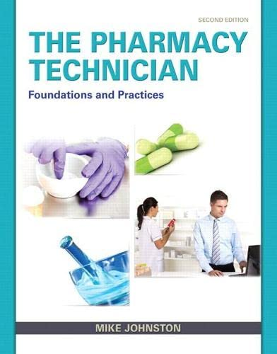 9780132897594: The Pharmacy Technician: Foundations and Practice (2nd Edition)