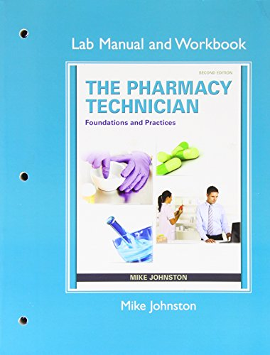9780132898096: Lab Manual and Workbook for The Pharmacy Technician: Foundations and Practice