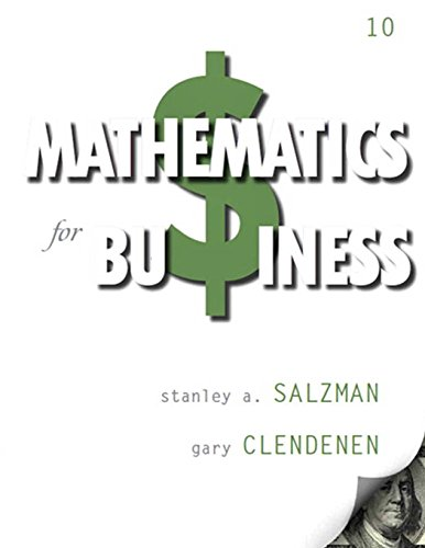 Mathematics for Business (10th Edition): Salzman, Stanley A.; Clendenen, Gary