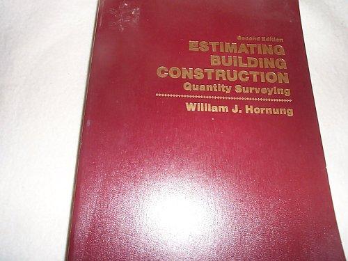 Estimating Building Construction: William J. Hornung