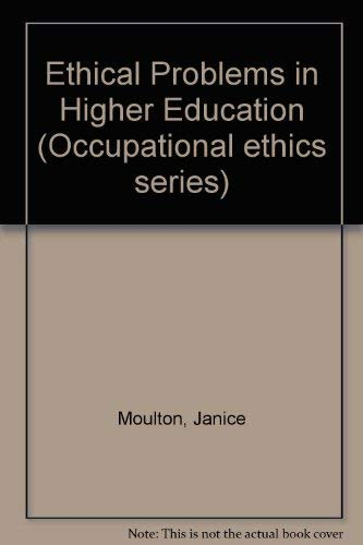 9780132901987: Ethical Problems in Higher Education (Occupational ethics series)