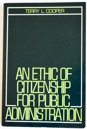 9780132902489: An Ethic of Citizenship for Public Administration
