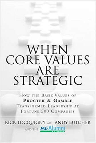 9780132905336: When Core Values Are Strategic: How the Basic Values of Procter & Gamble Transformed Leadership at Fortune 500 Companies