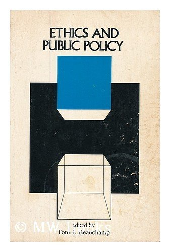 9780132905930: Ethics and public policy / edited by Tom L. Beauchamp