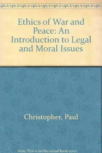 9780132906449: Ethics of War and Peace: An Introduction to Legal and Moral Issues