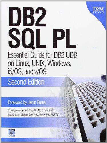 9780132907415: DB2 SQL PL: Essential Guide for DB2 UDB on Linux, NIX Windows, i5/OS, z/OS