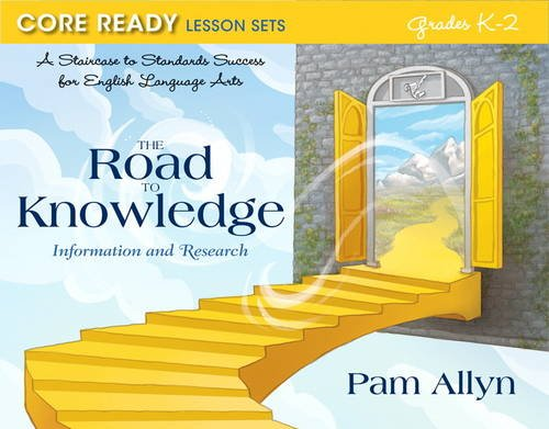 9780132907453: Core Ready Lesson Sets for Grades K-2: A Staircase to Standards Success for English Language Arts, The Road to Knowledge: Information and Research (Core Ready Series)