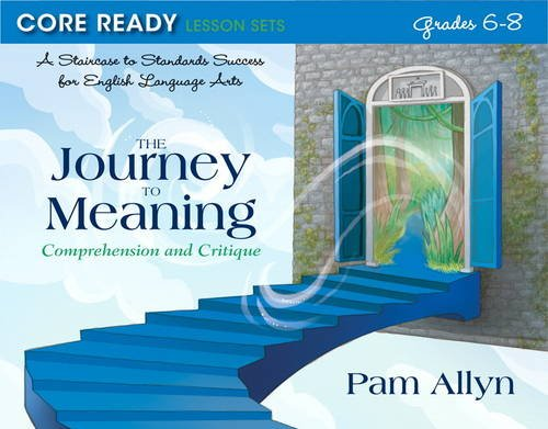 9780132907521: Core Ready Lesson Sets for Grades 6-8: A Staircase to Standards Success for English Language Arts, The Journey to Meaning: Comprehension and Critique (Core Ready Series)