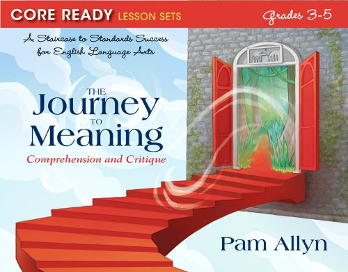 9780132907569: Core Ready Lesson Sets for Grades 3-5: A Staircase to Standards Success for English Language Arts, The Journey to Meaning: Comprehension and Critique (Core Ready Series)