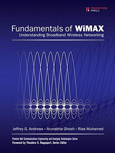 9780132907804: Fundamentals of WiMAX: Understanding Broadband Wireless Networking (Prentice Hall Communications Engineering and Emerging Technologies)