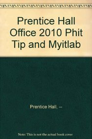 9780132908276: Prentice Hall Office 2010 PHIT Tip and myitlab
