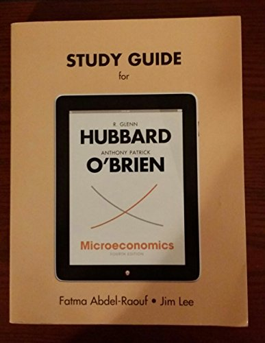 Study Guide for Microeconomics: R. Glenn Hubbard,