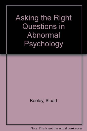 9780132912129: Asking the Right Questions in Abnormal Psychology