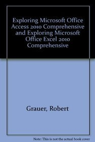 9780132913133: Exploring Microsoft Office Access 2010 Comprehensive and Exploring Microsoft Office Excel 2010 Comprehensive