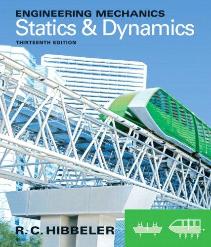 Engineering Mechanics: Statics & Dynamics (13th Edition): Hibbeler, Russell C.