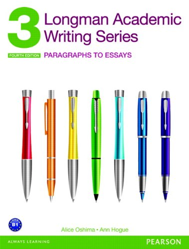 9780132915663: Longman Academic Writing Series 3: Paragraphs to Essays (4th Edition)