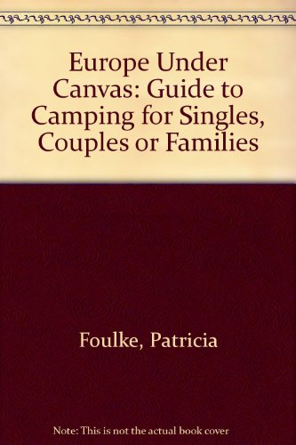 9780132920940: Europe Under Canvas: Guide to Camping for Singles, Couples or Families (A Spectrum book)