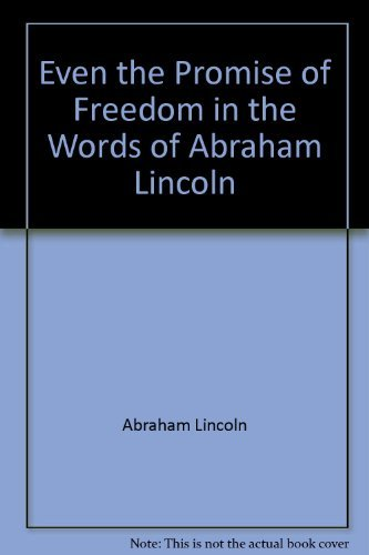 9780132922357: ... Even the promise of freedom,: In the words of Abraham Lincoln