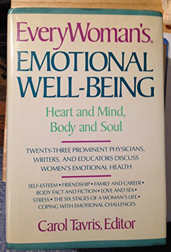 Everywoman's Emotional Well-Being: Heart and Mind, Body and Soul