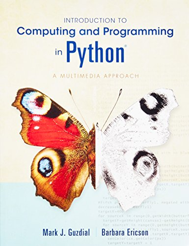 Introduction to Computing and Programming in Python: Mark J. Guzdial,