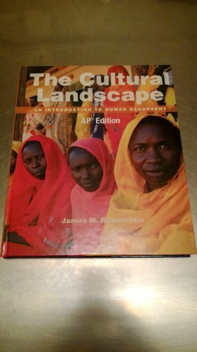 The Cultural Landscape An Introduction to Human: James M. Rubenstein