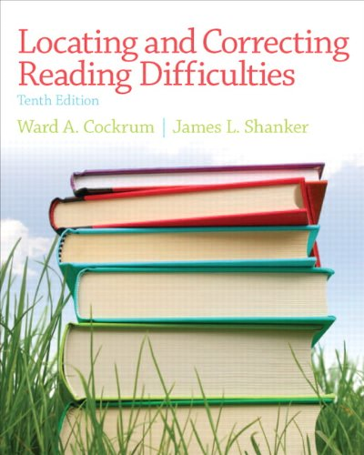 Locating and Correcting Reading Difficulties (10th Edition): Cockrum, Ward, Shanker,