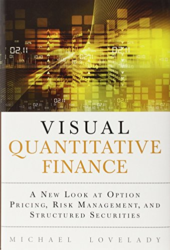 9780132929196: Visual Quantitative Finance: A New Look at Option Pricing, Risk Management, and Structured Securities