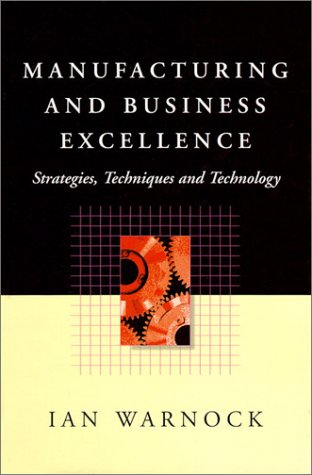 9780132929707: Business & Manufacturing Excellence: Tools and Techniques (Prentice-Hall Manufacturing Practitioner)